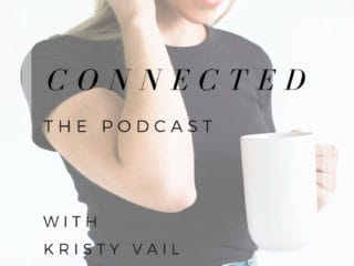 Connected with Kristy Vail Podcast